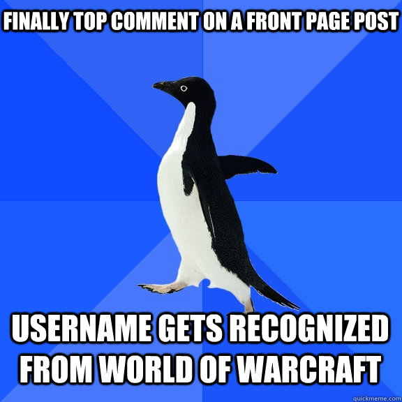 finally top comment on a front page post username gets recog - Socially Awkward Penguin