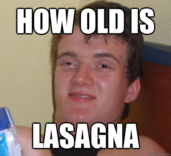 how old is lasagna - 10