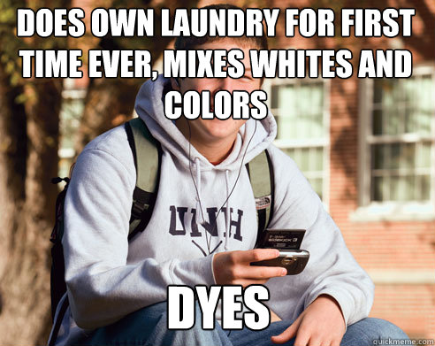 does own laundry for first time ever mixes whites and color - College Freshman