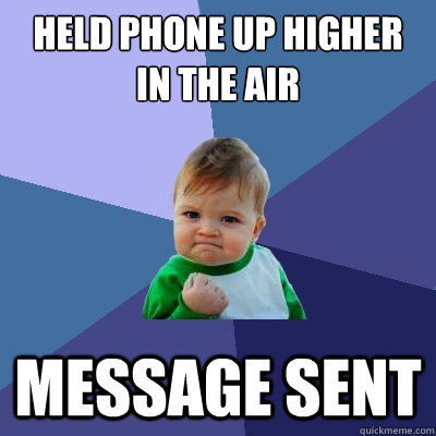 held phone up higher in the air message sent - Success Kid