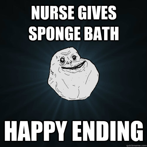 nurse gives sponge bath happy ending - Forever Alone