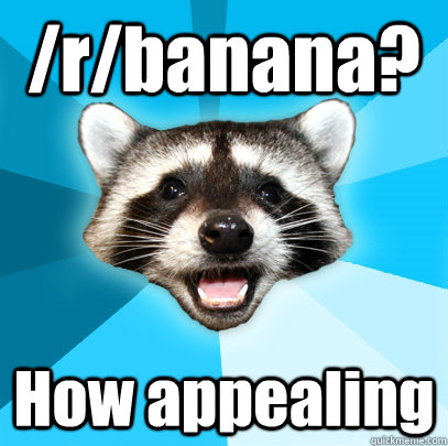 rbanana how appealing - Lame Pun Coon