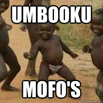 umbooku mofos - Its friday niggas