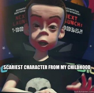 scariest character from my childhood - Sid