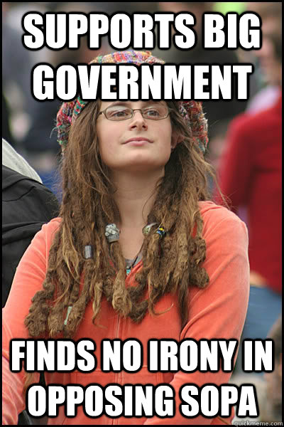 supports big government finds no irony in opposing sopa - College Liberal