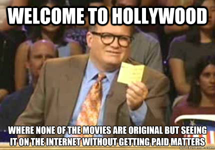 welcome to hollywood where none of the movies are original b - Whose Line