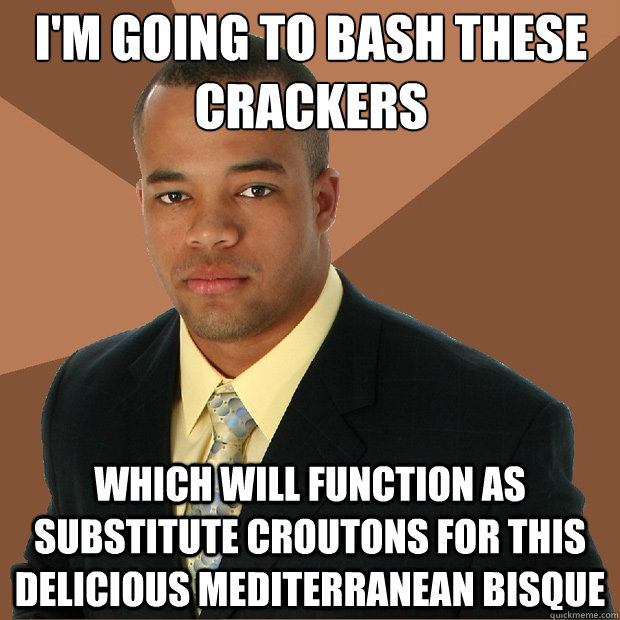 im going to bash these crackers which will function as subs - Successful Black Man