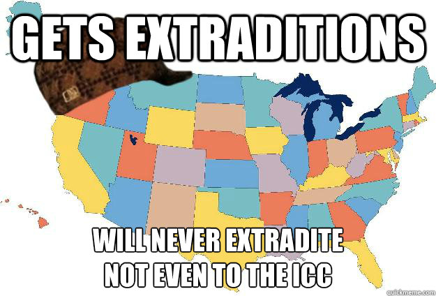 gets extraditions will never extradite not even to the icc - Scumbag USA