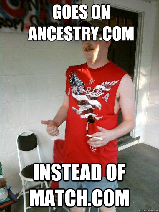 goes on ancestrycom instead of matchcom - Redneck Randal