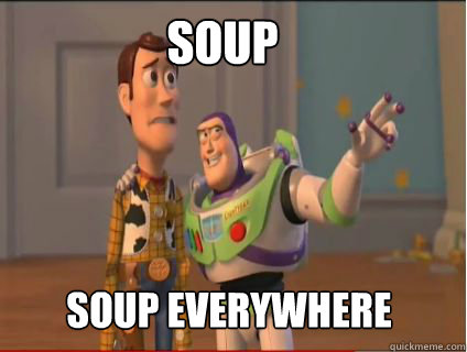soup soup everywhere - woody and buzz