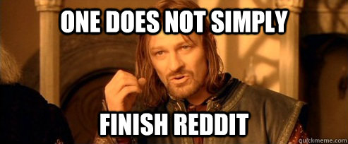 one does not simply finish reddit - One Does Not Simply