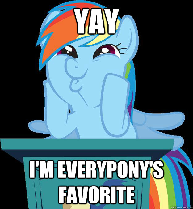 yay im everyponys favorite - rainbow dash fucking awesome