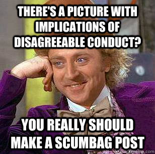 theres a picture with implications of disagreeable conduct - Condescending Wonka
