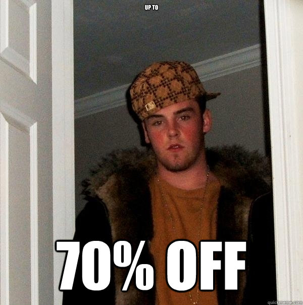 up to 70 off - Scumbag Steve