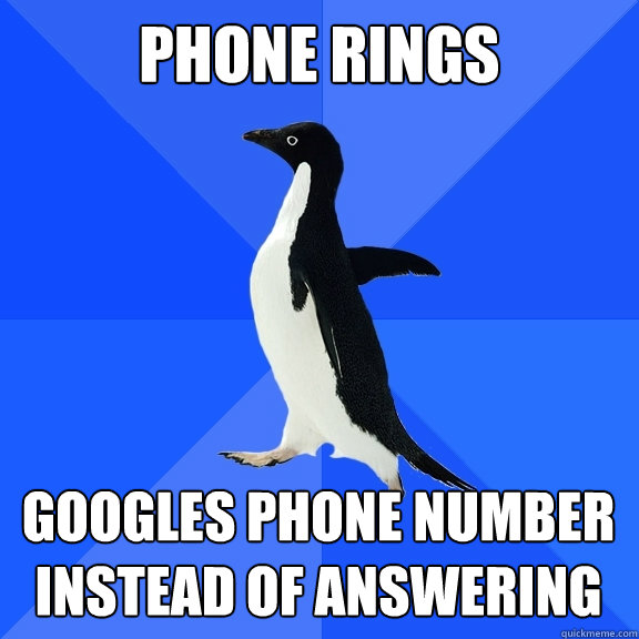 phone rings googles phone number instead of answering - Socially Awkward Penguin
