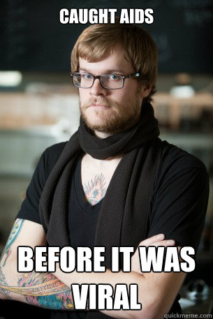 caught aids before it was viral - Hipster Barista