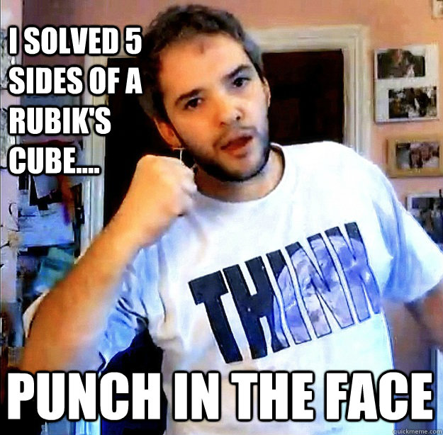 i solved 5 sides of a rubiks cube punch in the face -