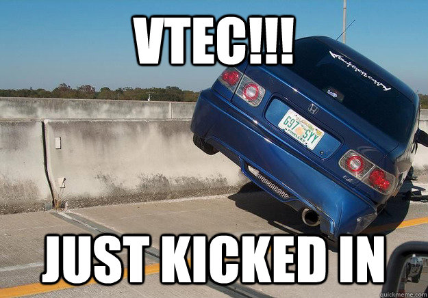 vtec just kicked in -