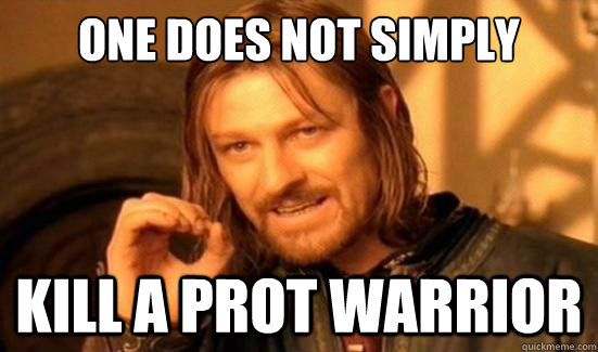 one does not simply kill a prot warrior - Boromir