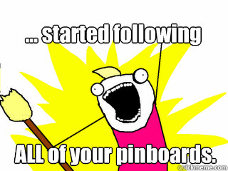 all of your pinboards started following - All The Thigns