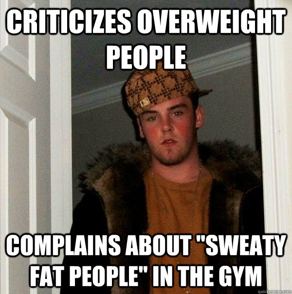 Funny Memes About Fat People sweaty people MEMEs