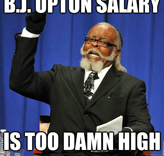 bj upton salary is too damn high - Jimmy McMillan