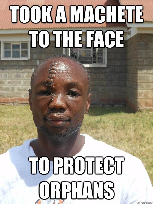 took a machete to the face to protect orphans - Omari the Badass Hero
