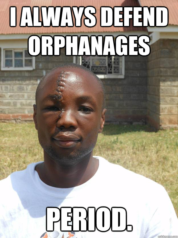 i always defend orphanages period - Omari