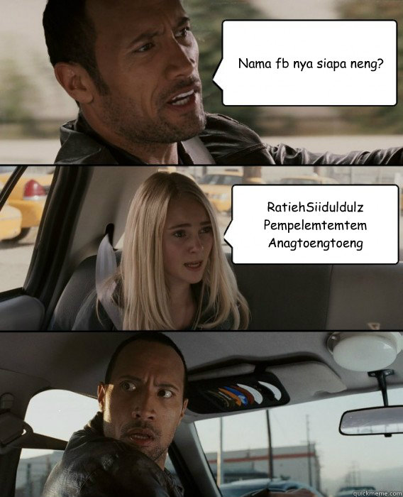 nama fb nya siapa neng ratiehsiiduldulz pempelemtemtem anag - The Rock Driving