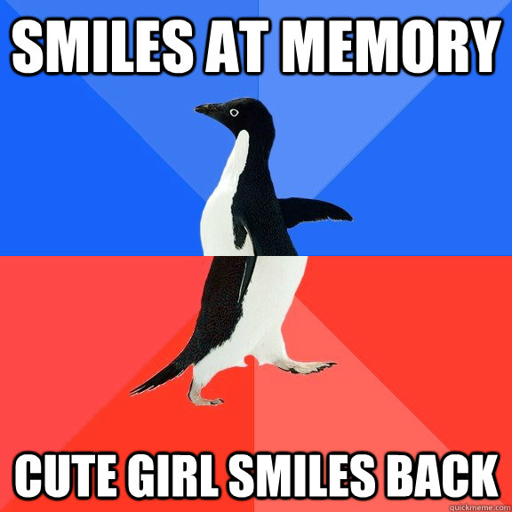 smiles at memory cute girl smiles back - Socially Awkward Awesome Penguin