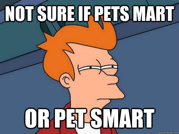 not sure if pets mart or pet smart - Futurama Fry