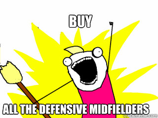 buy all the defensive midfielders - All The Things
