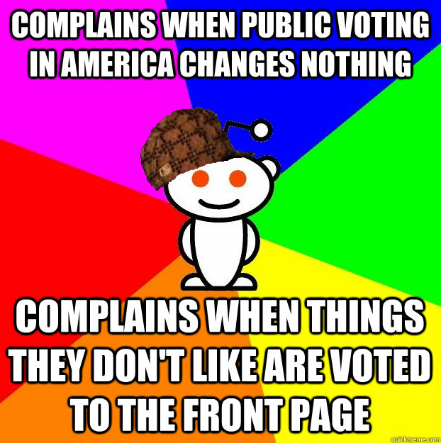 complains when public voting in america changes nothing comp - Scumbag Redditor