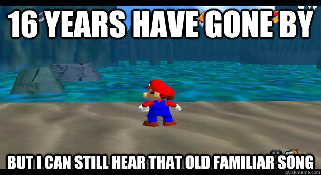 16 years have gone by but i can still hear that old familiar - 
