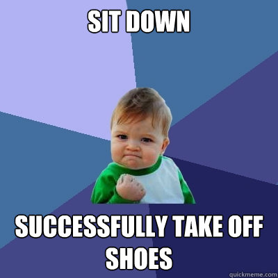 sit down successfully take off shoes - Success Kid