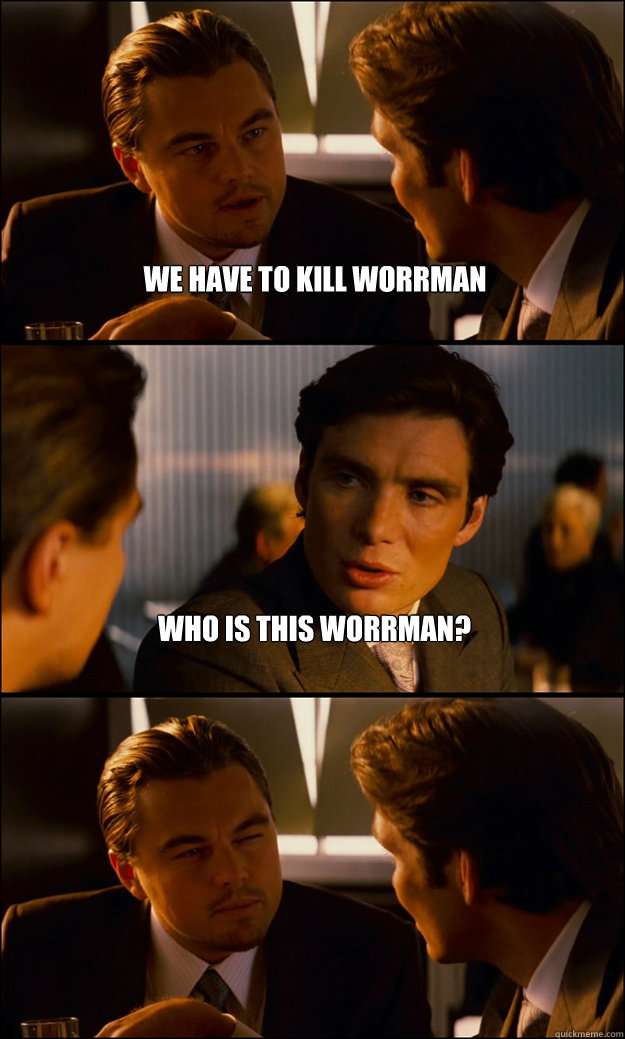 we have to kill worrman who is this worrman  - Inception