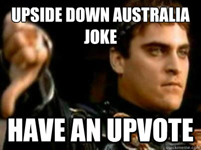 upside down australia joke have an upvote - Downvoting Roman