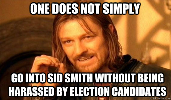 one does not simply go into sid smith without being harassed - Boromirmod