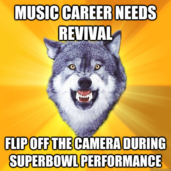 music career needs revival flip off the camera during superb - Courage Wolf