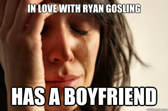 in love with ryan gosling has a boyfriend - First World Problems