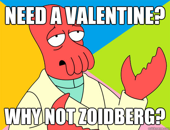 need a valentine why not zoidberg - Futurama Zoidberg