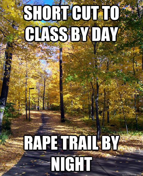 short cut to class by day rape trail by night - MSU Forest Trail
