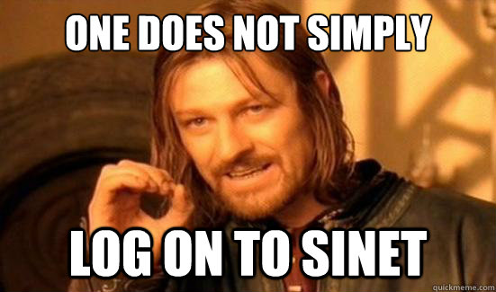 one does not simply log on to sinet - Boromir
