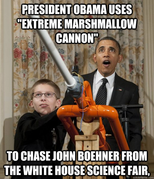 president obama uses extreme marshmallow cannon to chase j - White House Science Fair