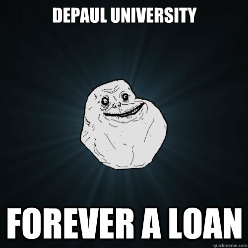 depaul university forever a loan - Forever Alone
