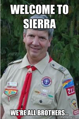welcome to sierra were all brothers - Harmless Scout Leader