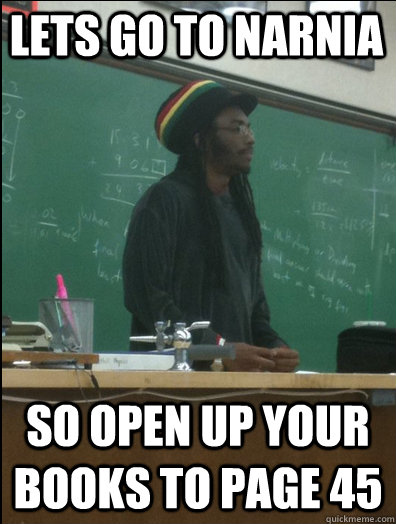 lets go to narnia so open up your books to page 45 - Rasta Science Teacher