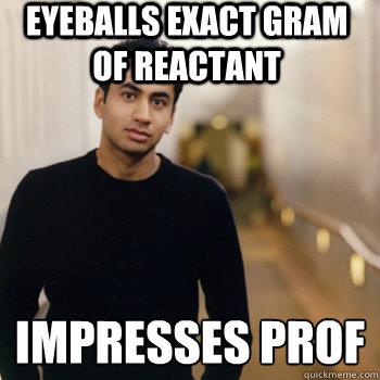 eyeballs exact gram of reactant impresses prof  - Straight A Stoner