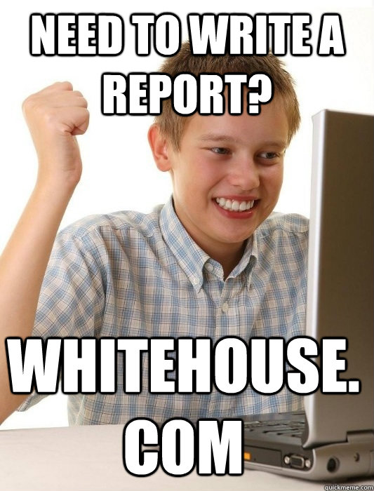 need to write a report whitehousecom - First Day on the Internet Kid