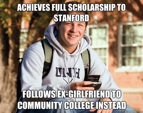 achieves full scholarship to stanford follows exgirlfriend  - College Freshman